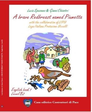 a brave redbreast named piumetta-lucia spezzano-gianni chiostri-casa editrice costruttori di pace-maria terranova-pace