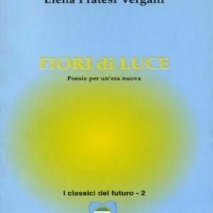 fiori di luce-elisa pratesi vergani-casa editrice costruttori di pace-maria terranova-pace