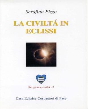 le civiltà in eclissi-serafino pizzo-casa editrice costruttori di pace-maria terranova-pace